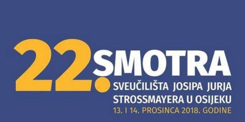 22. Smotra Sveučilišta Josipa Jurja Strossmayera u Osijeku