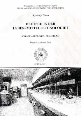 Deutsch in der Lebensmitteltechnologie 1 : Chemie - Öekologie – Ernaehrung. 2. dopunjeno izd.